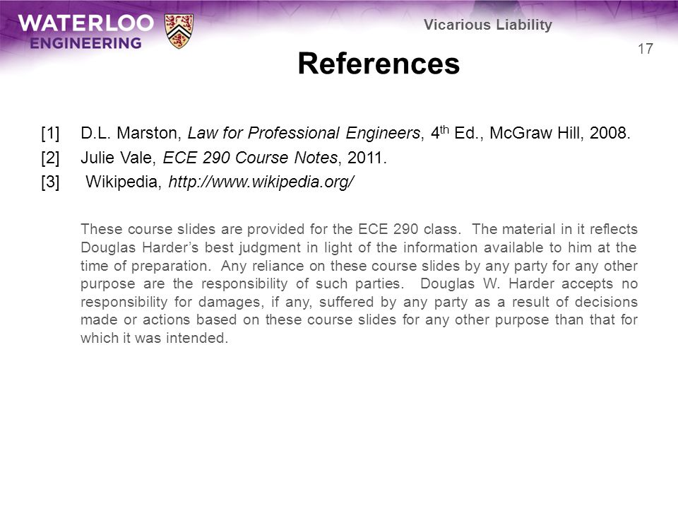 Vicarious Liability References. [1] D.L. Marston, Law for Professional Engineers, 4th Ed., McGraw Hill, 2008.